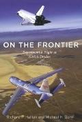 On the Frontier : Experimental Flight at NASA Dryden