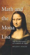 Math and the Mona Lisa : The Art and Science of Leonardo Da Vinci