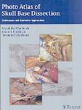 Photo-Atlas of Skull Base Dissection: Visual Guide for Operative Approaches and Dissection T...