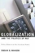 Globalization And the Politics of Pay Policy Choices in the American States