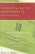 Challenging the Performance Movement Accountability, Complexity, And Democratic Values