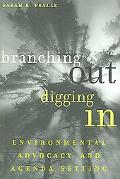 Branching Out, Digging in Environmental Advocacy And Agenda Setting