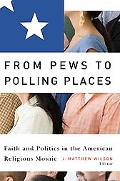 From Pews to Polling Places Faith and Politics in the American Religious Mosaic