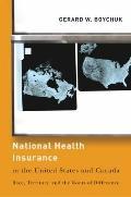 National Health Insurance in the United States and Canada: Race, Territory, and the Roots of...