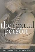 The Sexual Person: Toward a Renewed Catholic Anthropology