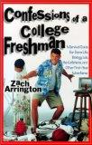 Confessions of a College Freshman: A Survival Guide for Dorm Life, Biology Lab, the Cafeteri...