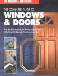 Complete Guide to Windows & Doors Step-By-Step Projects for Adding, Replacing & Repairing Al...