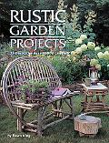 Rustic Garden Projects 28 Decorative Accents You Can Build