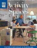 IdeaWise Activity Spaces Inspiration & Information for the Do-It-Yourselfers