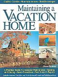 Maintaining a Vacation Home A Practical Guide To  Seasonal Maintenance, Opening and Closing,...