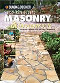 Black & Decker the Complete Guide to Masonry & Stonework Includes Decorative Concrete Treatm...