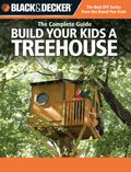 Build Your Kids a Treehouse The Complete Guide