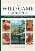 Wild Game Cookbook Recipes from North America's Top Hunting Resorts and Lodges
