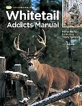 Whitetail Addicts Manual Proven Methods for Hunting Trophy Whitetail