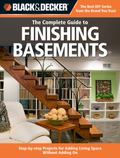 Black & Decker Complete Guide to Finishing Basements: Step-by-step Projects for Adding Livin...