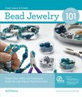 Bead Jewelry 101, 2nd Edition: Master Basic Skills and Techniques Easily through Step-by-Ste...