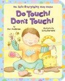 Do Touch! Don't Touch! (Into Everything Baby Stages) (The Into Everything Baby Stages)