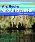 Arc Hydro Groundwater : GIS for Hydrogeology
