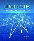 Web GIS : Principles and Applications