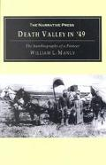 Death Valley in '49 The Autobiography of a Pioneer