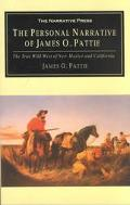 Personal Narrative of James O. Pattie of Kentucky