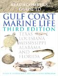 Beachcomber's Guide to Gulf Coast Marine Life Texas, Louisiana, Mississippi, Alabama, and Fl...