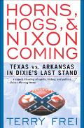 Horns, Hogs, and Nixon Coming Texas vs. Arkansas In Dixie's Last Stand