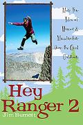 Hey Ranger 2 More True Tales of Humor and Misadventure from the Great Outdoors