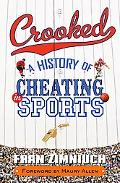 Crooked: A History of Cheating in Sports