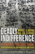 Deadly Indifference: Hurricane Katrina, 9/11, Disease Pandemics and the Failed Politics of D...