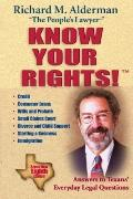 Know Your Rights!, 8th Edition: Answers to Texans' Everyday Legal Questions
