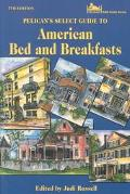 Pelican's Select Guide to American Bed and Breakfasts