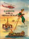Gaston  Drills an Offshore Oil Well (Gaston  Series)