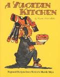 Yucatan Kitchen Regional Recipes from Mexico's Mundo Maya