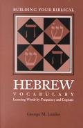 Building Your Biblical Hebrew Vocabulary Learning Words by Frequency and Cognate