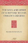 Soul and Spirit of Scripture Within Origen's Exgesis