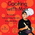 Cooking With Max 45 Really Fun and Kind of Messy Recipes Kids Can Make