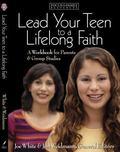 Lead Your Teen to a Lifelong Faith