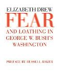Fear and Loathing in George W. Bush's Washington