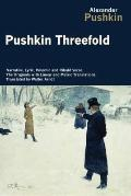 Pushkin Threefold: Narrative, Lyric, Polemic and Ribald Verse, the Originals with Linear and...