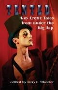 Tented : Gay Erotic Tales from under the Big T