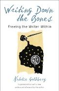 Writing Down the Bones: Freeing the Writer Within - Natalie Goldberg - Paperback