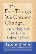 Five Things We Cannot Change and the happiness we find by embracing them