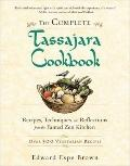 Complete Tassajara Cookbook : Recipes, Techniques, and Reflections from the Famed Zen Kitchen