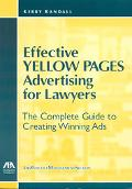 Effective Yellow Pages Advertising for Lawyers The Complete Guide to Creating Winning Ads