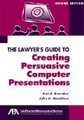 Lawyer's Guide To Creating Persuasive Computer Presentations