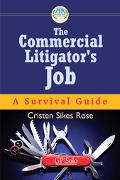 Commerical Litigator's Job A Survival Guide