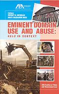 Eminent Domain Use and Abuse Kelo in Context