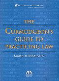 Curmudgeon's Guide to Practicing Law