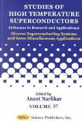 Studies of High Temperture Conductors (Advances in Research and Applications) Diverse Superc...